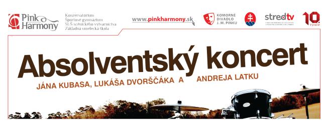 Absolventský koncert A. Latku, L. Dvorščáka a J. Kubasa