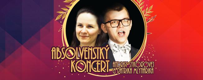 Absolventský koncert A. Sýkorovej a P. Mlynárika